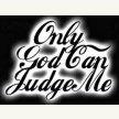 god can jugde me